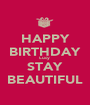HAPPY BIRTHDAY Lucy  STAY BEAUTIFUL - Personalised Poster A1 size