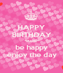 HAPPY BIRTHDAY *MAMI* be happy enjoy the day - Personalised Poster A1 size