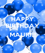 HAPPY BIRTHDAY  MAURI!!!  - Personalised Poster A1 size