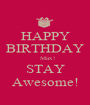 HAPPY BIRTHDAY   Max! STAY Awesome! - Personalised Poster A1 size
