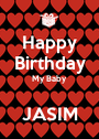 Happy Birthday My Baby   JASIM - Personalised Poster A1 size