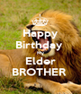 Happy Birthday  My Elder BROTHER  - Personalised Poster A1 size