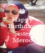 Happy Birthday  MY Sister Meroo - Personalised Poster A1 size