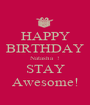 HAPPY BIRTHDAY Natasha  ! STAY Awesome! - Personalised Poster A1 size