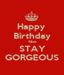 Happy  Birthday Nina STAY GORGEOUS - Personalised Poster A1 size