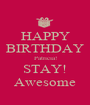 HAPPY BIRTHDAY Patricia! STAY! Awesome - Personalised Poster A1 size