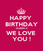 HAPPY  BIRTHDAY QUEEN S WE LOVE  YOU ! - Personalised Poster A1 size