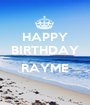 HAPPY BIRTHDAY  RAYME  - Personalised Poster A1 size