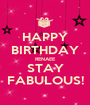 HAPPY BIRTHDAY RENAEE STAY FABULOUS! - Personalised Poster A1 size