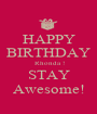 HAPPY BIRTHDAY  Rhonda ! STAY Awesome! - Personalised Poster A1 size
