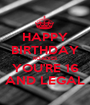 HAPPY BIRTHDAY ROADIES YOU'RE 16 AND LEGAL - Personalised Poster A1 size