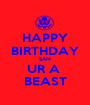 HAPPY BIRTHDAY SAM UR A  BEAST - Personalised Poster A1 size