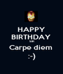 HAPPY BIRTHDAY  SIR Carpe diem  :-) - Personalised Poster A1 size