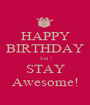 HAPPY BIRTHDAY Tia ! STAY Awesome! - Personalised Poster A1 size