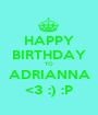 HAPPY BIRTHDAY TO ADRIANNA <3 :) :P - Personalised Poster A1 size