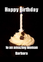 Happy Birthday to an amazing woman Barbara  - Personalised Poster A1 size