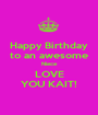 Happy Birthday to an awesome Niece LOVE YOU KAIT! - Personalised Poster A1 size