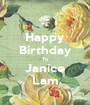 Happy Birthday To Janice Lam - Personalised Poster A1 size