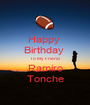 Happy  Birthday  To My Friend Ramiro Tonche - Personalised Poster A1 size