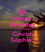 Happy Birthday to my lovely Cousin Sophia ! - Personalised Poster A1 size