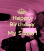 Happy Birthday To My Sister!  - Personalised Poster A1 size