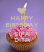 HAPPY BIRTHDAY TO SIPA DITA - Personalised Poster A1 size