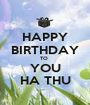 HAPPY BIRTHDAY TO  YOU HA THU - Personalised Poster A1 size