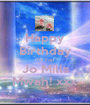Happy Birthday To You Jo Mills Mwah! xxx - Personalised Poster A1 size