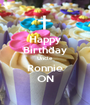 Happy Birthday Uncle Ronnie ON - Personalised Poster A1 size