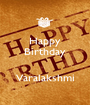 Happy Birthday   Varalakshmi - Personalised Poster A1 size