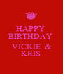 HAPPY  BIRTHDAY   VICKIE  & KRIS  - Personalised Poster A1 size