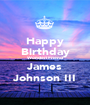 Happy Birthday Wonderl Friend James Johnson III - Personalised Poster A1 size