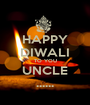 HAPPY DIWALI TO YOU UNCLE ...... - Personalised Poster A1 size