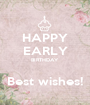 HAPPY EARLY BIRTHDAY  Best wishes! - Personalised Poster A1 size