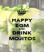 HAPPY EGM AND DRINK MOJITOS - Personalised Poster A1 size