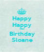 Happy Happy 15th Birthday Sloane - Personalised Poster A1 size