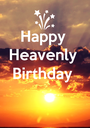 Happy  Heavenly  Birthday    - Personalised Poster A1 size