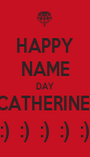 HAPPY NAME DAY CATHERINE  :)  :)  :)  :)  :) - Personalised Poster A1 size