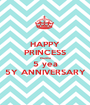 HAPPY PRINCESS Martha 5 yea 5Y ANNIVERSARY - Personalised Poster A1 size