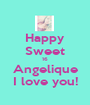 Happy Sweet 16 Angelique I love you! - Personalised Poster A1 size