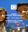 HAPPY WEDDING ANNIVERSARY  MAY  YOU ENJOY MANY MORE YEARS TO COME - Personalised Poster A1 size