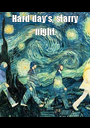 Hard day's, starry night  - Personalised Poster A1 size