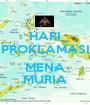 HARI PROKLAMASI  MENA MURIA - Personalised Poster A1 size