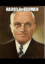 HARRY S. TRUMAN   - Personalised Poster A1 size