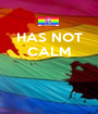 HAS NOT CALM    - Personalised Poster A1 size