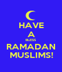 HAVE A BLESS RAMADAN MUSLIMS! - Personalised Poster A1 size