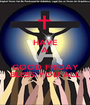 HAVE A   GOOD FRIDAY BLESS YOU ALL - Personalised Poster A1 size
