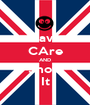 Have CAre AND Show It - Personalised Poster A1 size