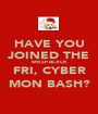 HAVE YOU JOINED THE MKSP BLACK FRI, CYBER MON BASH? - Personalised Poster A1 size