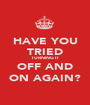 HAVE YOU TRIED TURNING IT OFF AND ON AGAIN? - Personalised Poster A1 size